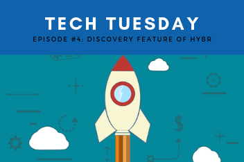 Tech Tuesday 4 Discovery Feature of Hybr