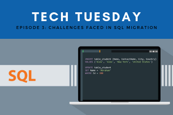 Tech Tuesday 3 Challenges faced in sql migration